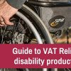Guide to VAT Relief disability Products